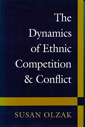 9780804720281: The Dynamics of Ethnic Competition and Conflict