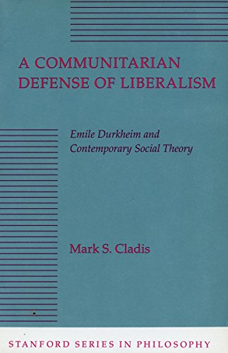 A Communitarian Defense of Liberalism: Emile Durkheim and Contemporary Social Theory (Stanford ...