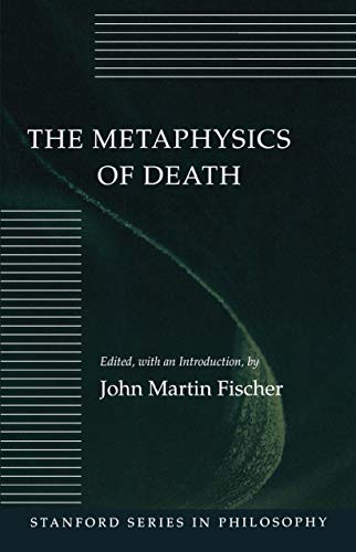 9780804720465: METAPHYSICS OF DEATH (Stanford Series in Philosophy)