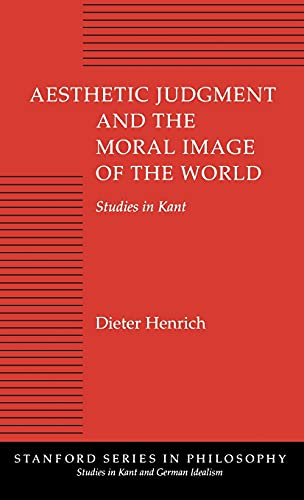 9780804720540: Aesthetic Judgment and the Moral Image of the World: Studies in Kant (Studies in Kant & German Idealism)