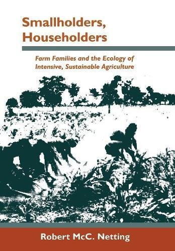 Smallholders, Householders : Farm Families and the Ecology of Intensive, Sustainable Agriculture