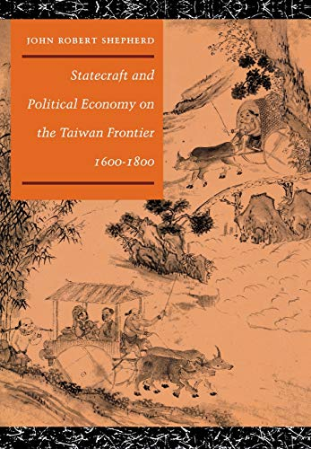 9780804720663: Statecraft and Political Economy on the Taiwan Frontier, 1600-1800