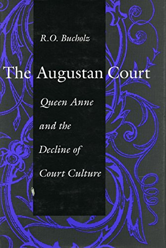 9780804720809: The Augustan Court: Queen Anne and the Decline of Court Culture