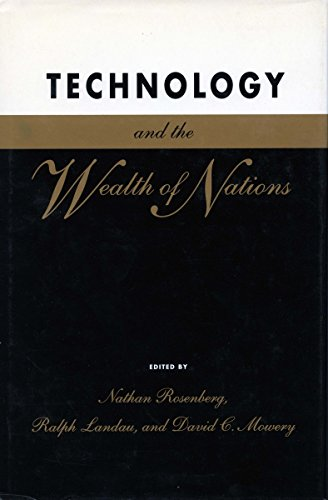 Technology and the Wealth of Nations: Rosenberg, Nathan; Landau, Ralph & Mowery, David C. - Eds.