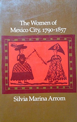 The Women of Mexico City, 1790-1875