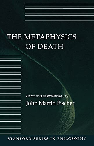 9780804721042: The Metaphysics of Death (Stanford Series in Philosophy)