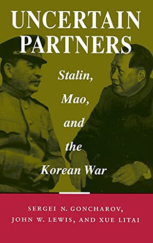 9780804721158: Uncertain Partners: Stalin, Mao, and the Korean War (Studies in Intl Security and Arm Control)