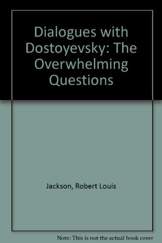 9780804721202: Dialogues With Dostoevsky: The Overwhelming Questions