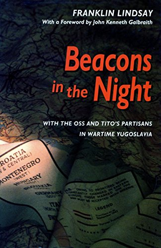 9780804721233: Beacons in the Night: With the OSS and Tito's Partisans in Wartime Yugoslavia