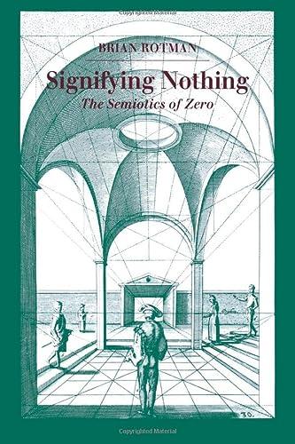 9780804721295: Signifying Nothing: The Semiotics of Zero