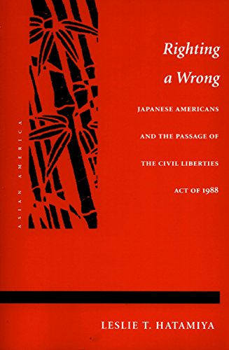 9780804721448: Righting a Wrong: Japanese Americans and the Passage of the Civil Liberties Act of 1988 (Asian America)