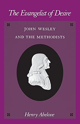 9780804721578: The Evangelist of Desire: John Wesley and the Methodists