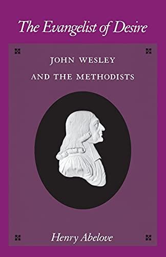 9780804721578: The Evangelist of Desire: John Wesley and the Methodists