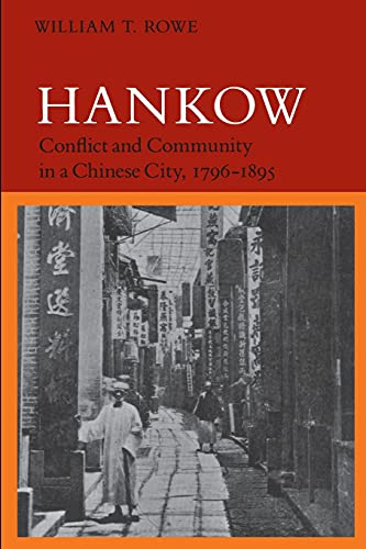 9780804721608: Hankow: Conflict and Community in a Chinese City, 1796-1895
