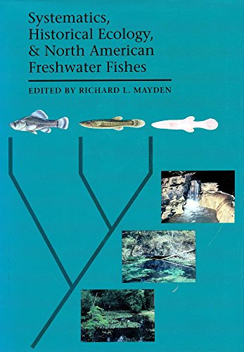 Systematics, Historical Ecology, and North American Freshwater Fishes