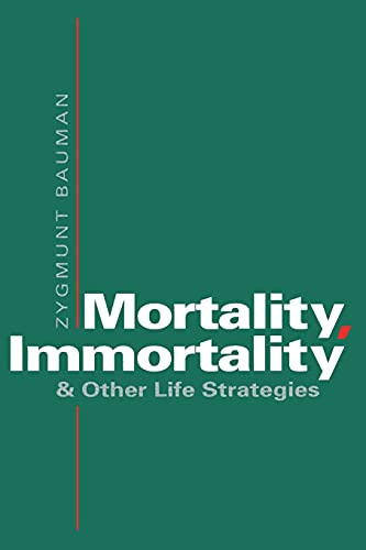 Mortality, Immortality, and Other Life Strategies (0804721645) by Zygmunt Bauman