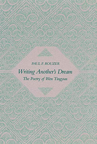 9780804721653: Writing Another's Dream: The Poetry of Wen Tingyun