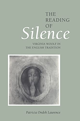 9780804721790: The Reading of Silence: Virginia Woolf in the English Tradition