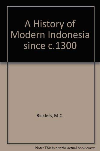 9780804721943: A History of Modern Indonesia Since C. 1300
