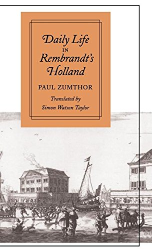 9780804722001: Daily Life in Rembrandt's Holland