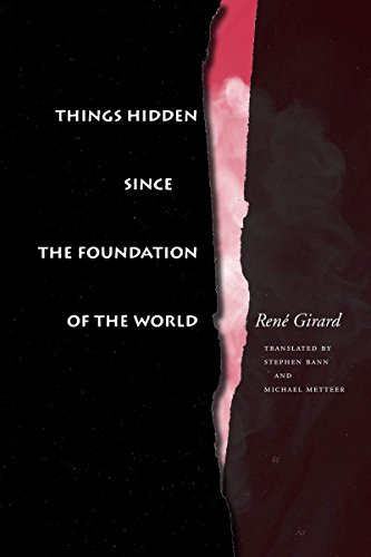 Things Hidden Since the Foundation of the World (Paperback): Rene Girard