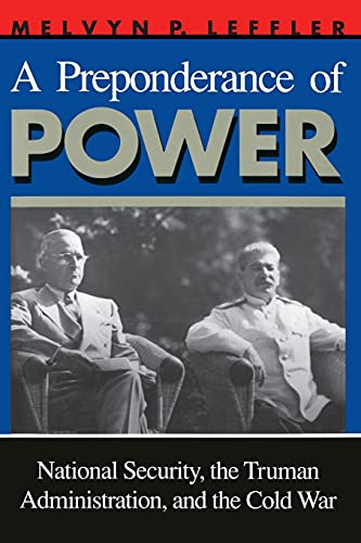 A Preponderance of Power: National Security, the Truman Administration, and the Cold War (Stanfor...