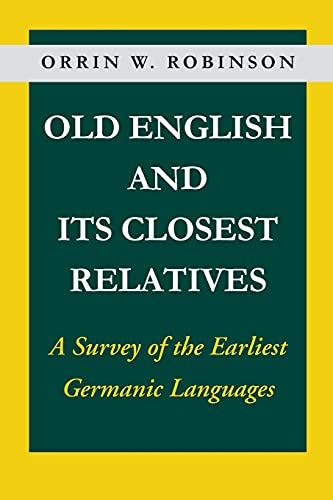 9780804722216: Old English and Its Closest Relatives: A Survey of the Earliest Germanic Languages