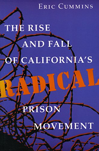 9780804722315: The Rise and Fall of California's Radical Prison Movement