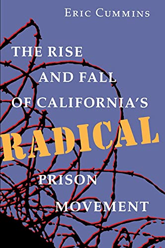 9780804722322: The Rise and Fall of California's Radical Prison Movement