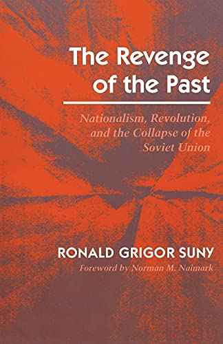 9780804722476: The Revenge of the Past: Nationalism, Revolution, and the Collapse of the Soviet Union