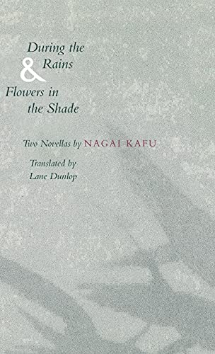 During the Rains & Flowers in the Shade: Nagai, Kafu