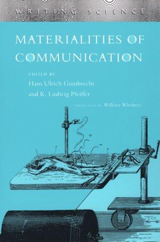 Materialities of Communication (Writing Science): Gumbrecht, Hans Ulrich.,