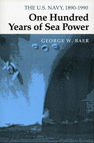 9780804722735: One Hundred Years of Sea Power: The U. S. Navy, 1890-1990