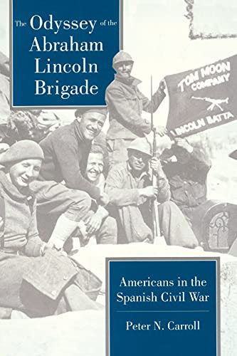 9780804722773: The Odyssey of the Abraham Lincoln Brigade: Americans in the Spanish Civil War