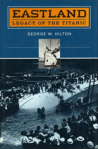 Eastland: Legacy of the Titanic: George W. Hilton