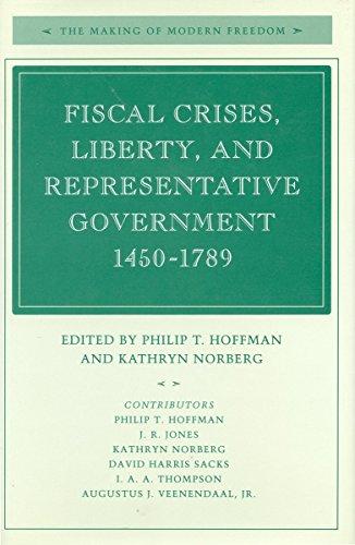 Fiscal Crises, Liberty, and Representative Government, 1450-1789: Hoffman, Philip T.