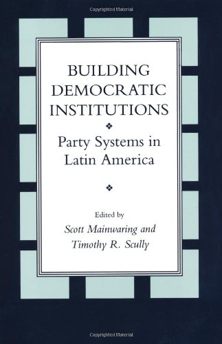 9780804723053: Building Democratic Institutions: Party Systems in Latin America