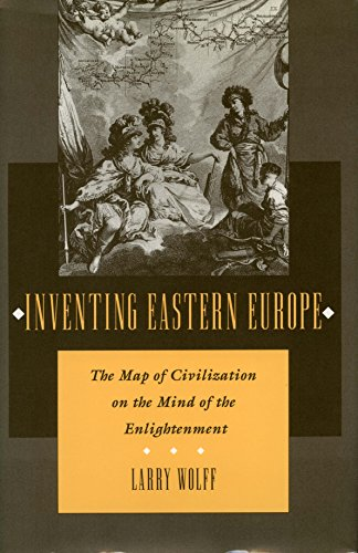 9780804723145: Inventing Eastern Europe: The Map of Civilization on the Mind of the Enlightenment