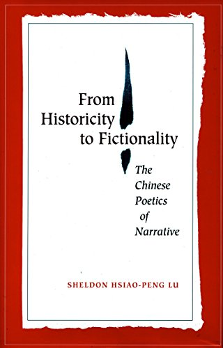 9780804723190: From Historicity to Fictionality: The Chinese Poetics of Narrative (Cultural Sitings)