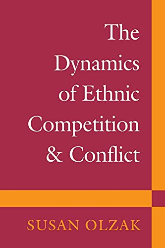 9780804723374: The Dynamics of Ethnic Competition and Conflict