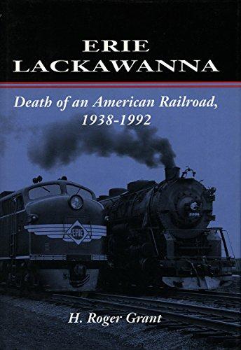 9780804723572: Erie Lackawanna: The Death of an American Railroad, 1938-1992