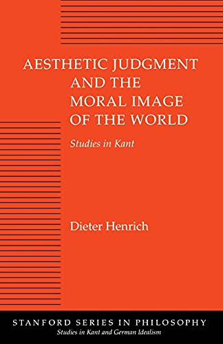 9780804723671: Aesthetic Judgment and the Moral Image of the World: Studies in Kant (Studies in Kant & German Idealism)
