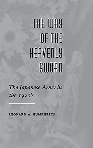9780804723756: The Way of the Heavenly Sword: The Japanese Army in the 1920's