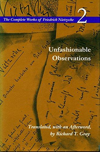 9780804723824: Unfashionable Observations (COMPLETE WORKS OF FRIEDRICH NIETZSCHE) (v. 2)