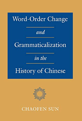 9780804724180: Word-Order Change and Grammaticalization in the History of Chinese
