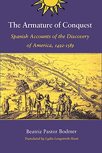 9780804724708: The Armature of Conquest: Spanish Accounts of the Discovery of America, 1492-1589