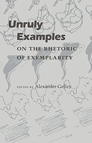 9780804724906: Unruly Examples: On the Rhetoric of Exemplarity