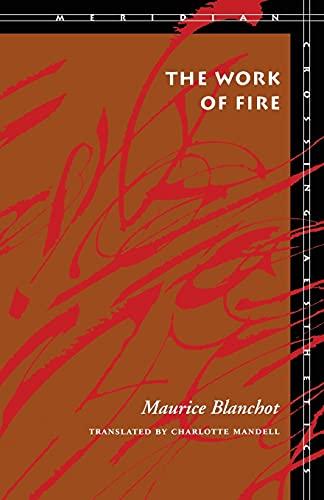 9780804724937: The Work of Fire (Meridian: Crossing Aesthetics)