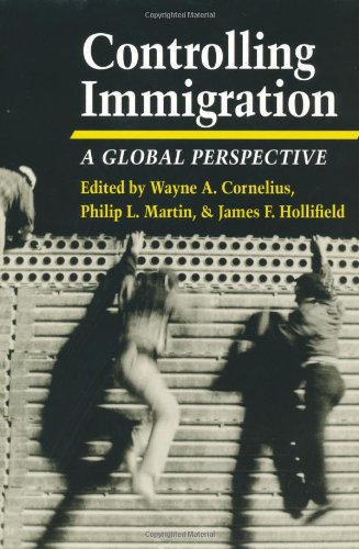 9780804724982: Controlling Immigration: A Global Perspective