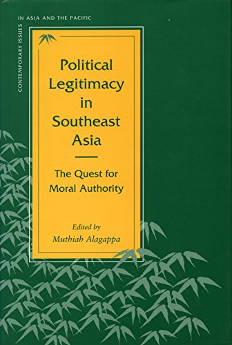 9780804725040: Political Legitimacy in Southeast Asia: The Quest for Moral Authority (Contemporary Issues in Asia and Pacific)